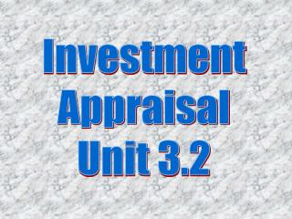 Investment Appraisal Unit 3.2