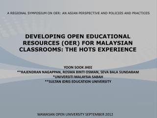 DEVELOPING OPEN EDUCATIONAL RESOURCES (OER) FOR MALAYSIAN CLASSROOMS: THE HOTS  EXPERIENCE