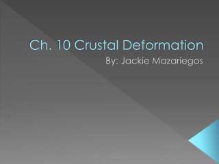 Ch. 10 Crustal Deformation