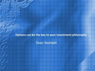 Sean Seshadri - Options can be the key to your investment philosophy