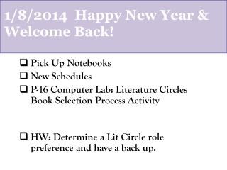 1/8/2014  Happy New Year & Welcome Back!