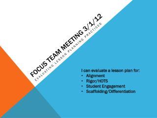 Focus Team Meeting 3/1/12