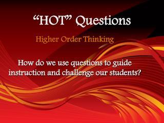 """""""HOT"""" Questions"""