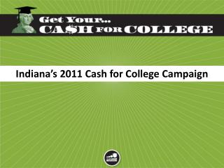 Indiana's 2011 Cash for College Campaign