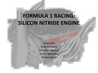 FORMULA 1 RACING:         SILICON NITRIDE ENGINE