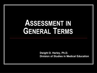 Assessment in General Terms