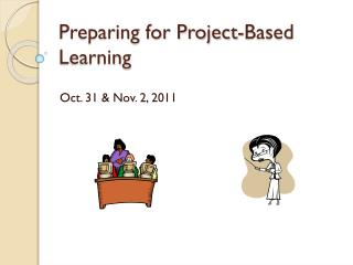 Preparing for Project-Based Learning
