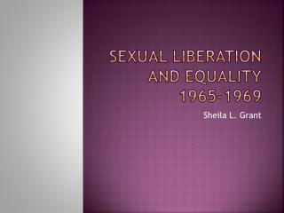 Sexual liberation and equality 1965-1969