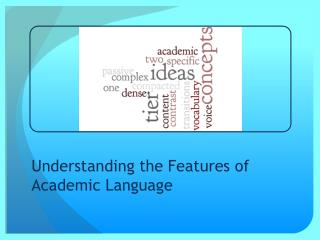 Understanding the Features of Academic Language
