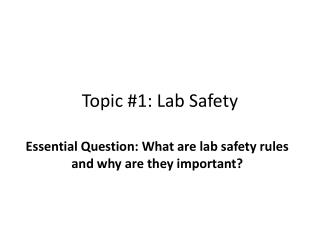 Topic #1:  Lab Safety