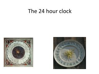 The 24 hour clock