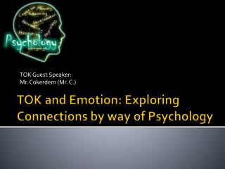 TOK and Emotion: Exploring Connections by way of Psychology