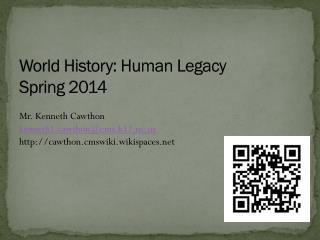 World History: Human Legacy Spring 2014