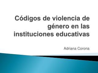 C�digos de violencia de g�nero en las instituciones educativas