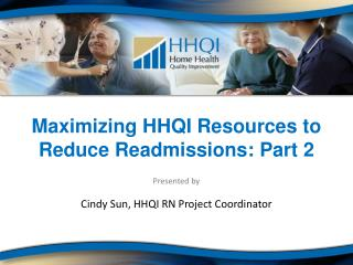Maximizing HHQI Resources to Reduce Readmissions: Part 2
