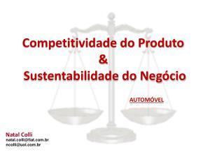 Competitividade do Produto &  Sustentabilidade do Negócio