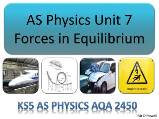 AS Physics Unit 7 Forces in Equilibrium