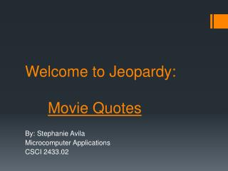 Welcome to Jeopardy: Movie Quotes