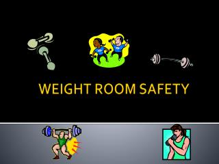 WEIGHT ROOM SAFETY