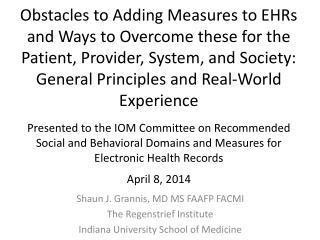 Shaun J. Grannis, MD MS FAAFP FACMI The Regenstrief Institute