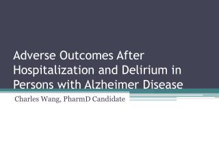 Adverse Outcomes After Hospitalization and Delirium in Persons with Alzheimer Disease