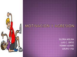 MOTIVACION Y AGRESION