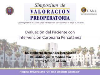 Evaluación del Paciente con Intervención Coronaria Percutánea