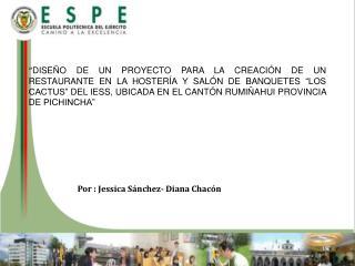 Por : Jessica Sánchez- Diana Chacón