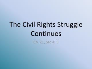 The Civil Rights Struggle Continues
