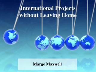 International Projects  without Leaving Home