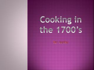 Cooking in the  1700's