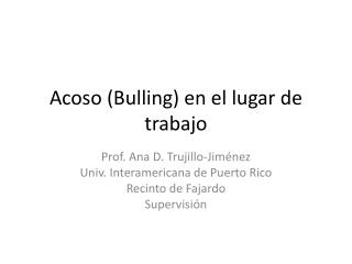 Acoso ( Bulling ) en el lugar de trabajo