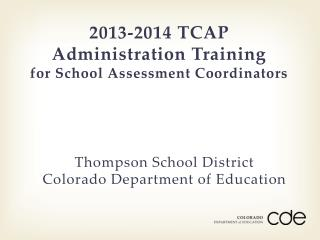 2013-2014 TCAP Administration Training for School Assessment Coordinators