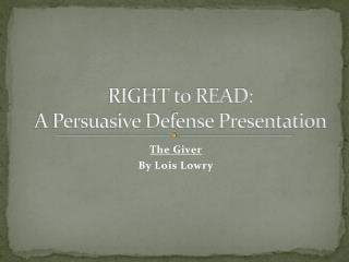 RIGHT to READ: A Persuasive Defense Presentation