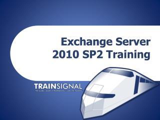 Exchange Server  2010 SP2 Training