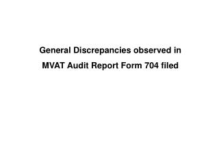 General Discrepancies observed in MVAT Audit Report Form 704 filed