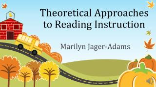 Theoretical Approaches to Reading Instruction