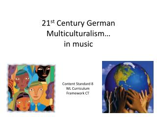 21 st  Century German Multiculturalism… in music