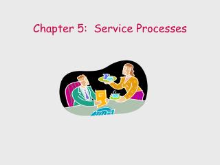 Chapter 5:  Service Processes
