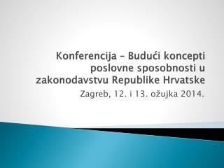 Konferencija � Budu?i koncepti poslovne sposobnosti u zakonodavstvu Republike Hrvatske