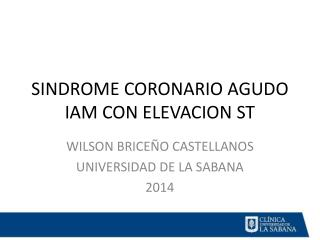 SINDROME CORONARIO AGUDO IAM CON ELEVACION ST