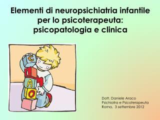 Elementi  di neuropsichiatria infantile per lo  psicoterapeuta:  psicopatologia e clinica