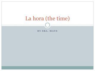 La  hora  (the time)