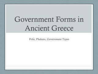 Government Forms in Ancient Greece