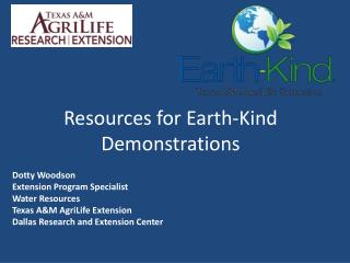 Resources for Earth-Kind Demonstrations