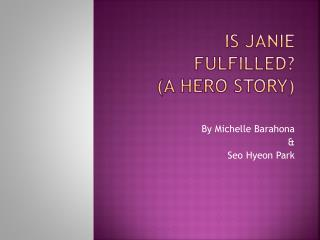 is Janie fulfilled? (a hero story)
