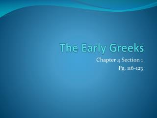 The Early Greeks