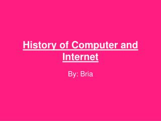 History of Computer and Internet