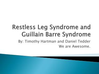Restless Leg Syndrome and  Guillain Barre  Syndrome