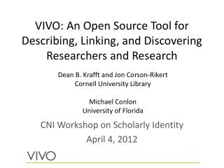 VIVO:  An Open Source Tool for  Describing, Linking, and Discovering  Researchers and Research